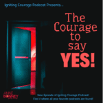 The Courage say YES!