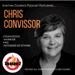 IGNITING COURAGE Podcast Episode 66: Chris Convissor, courageous warrior and defender of others.
