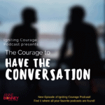 The Courage to Have the Conversation
