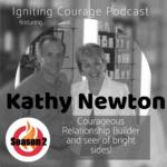 IGNITING COURAGE Podcast Episode 57: Kathy Newton