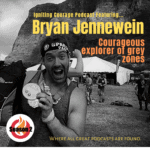 IGNITING COURAGE Podcast Episode 69: Bryan Jennewein, Courageous Explorer of Grey Zones