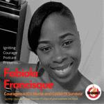 IGNITING COURAGE Podcast Episode 79: Fabiola Francisque, Courageous ICU Nurse and CoVid-19 Survivor